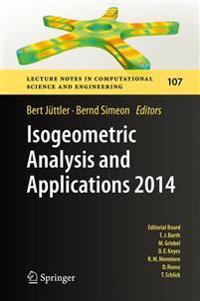 Isogeometric Analysis and Applications 2014