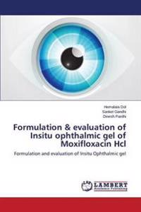 Formulation & Evaluation of Insitu Ophthalmic Gel of Moxifloxacin Hcl