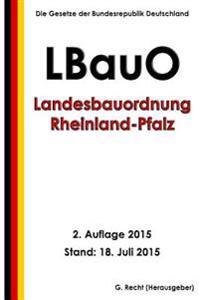 Landesbauordnung Rheinland-Pfalz (Lbauo), 2. Auflage 2015