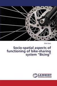 Socio-Spatial Aspects of Functioning of Bike-Sharing System Bicing