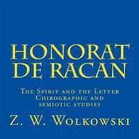 Honorat de Racan: The Spirit and the Letter - Chirographic and Semiotic Studies