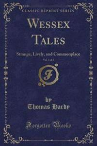 Wessex Tales, Vol. 1 of 2