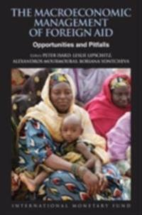 Macroeconomic Management of Foreign Aid: Opportunities and Pitfalls