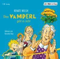 Welsh, R: Ohne Vamperl geht es nicht/CD