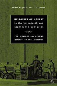 Histories of Heresy in the 17th and 18th Centuries