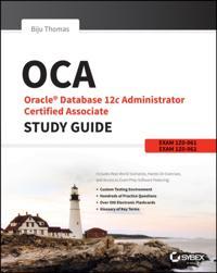 OCA: Oracle Database 12c Administrator Certified Associate Study Guide