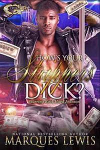 How's Your Strippers Dick