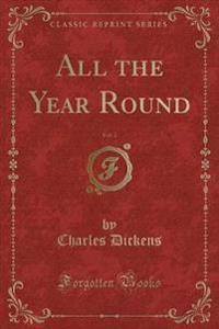 All the Year Round, Vol. 2 (Classic Reprint)