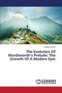 The Evolution of Wordsworth's Prelude