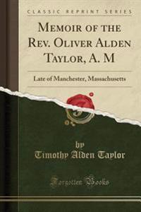 Memoir of the REV. Oliver Alden Taylor, A. M