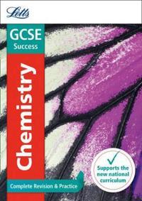Letts Gcse Revision Success - New 2016 Curriculum - Gcse Chemistry: Complete Revision & Practice