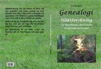 Genealogi : släktforskning - lär dig grunderna i släktforskning ett steg i taget med exempel