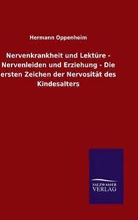 Nervenkrankheit Und Lekture - Nervenleiden Und Erziehung - Die Ersten Zeichen Der Nervositat Des Kindesalters