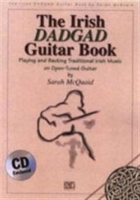 The Irish Dadgad Guitar Book: Playing and Backing Traditional Irish Music on Open-Tuned Guitar [With CD]