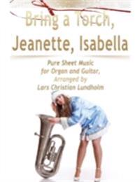 Bring a Torch, Jeanette, Isabella Pure Sheet Music for Organ and Guitar, Arranged by Lars Christian Lundholm