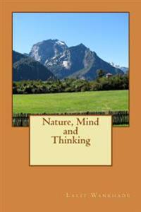 Nature, Mind and Thinking: Essays on Nature and Mind Paradigm
