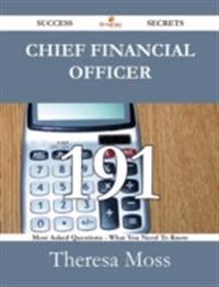 Chief Financial Officer 191 Success Secrets - 191 Most Asked Questions On Chief Financial Officer - What You Need To Know