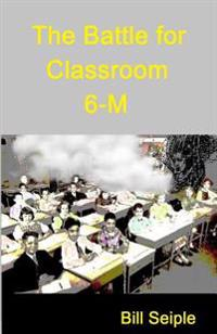 The Battle for Classroom 6-M