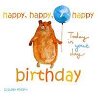 Happy, Happy, Happy Birthday: This Is Your Day: With Dedication and Celebration Page