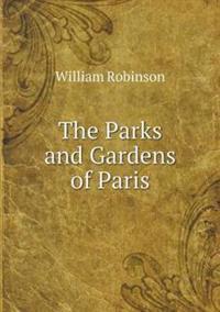 The Parks and Gardens of Paris