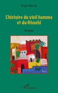 L'histoire du vieil homme et du ghouhl -