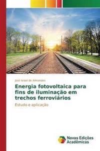 Energia Fotovoltaica Para Fins de Iluminacao Em Trechos Ferroviarios