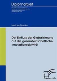 Der Einfluss Der Globalisierung Auf Die Gesamtwirtschaftliche Innovationsaktivität