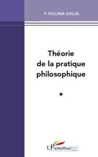 Theorie de la pratique philosophique