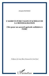 L'AGRICULTURE TALON D'ACHILLE DE LA MONDIALISATION