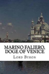 Marino Faliero, Doge of Venice: An Historical Tragedy, in Five Acts