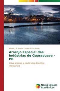 Arranjo Espacial Das Industrias de Guarapuava - PR