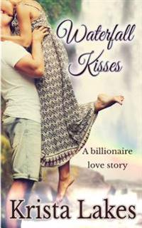 Waterfall Kisses: A Billionaire Love Story