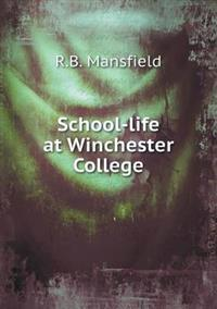 School-Life at Winchester College