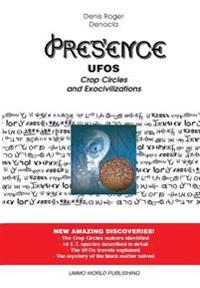 Presence 1 - UFOs, Crop Circles and Exocivilizations