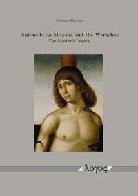 Antonello Da Messina and His Workshop