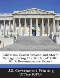 California Coastal Erosion and Storm Damage During the Winter of 1982-83