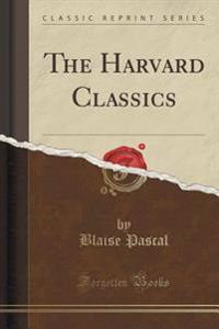 The Harvard Classics (Classic Reprint)