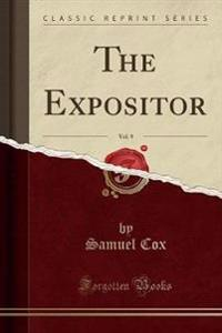The Expositor, Vol. 9 (Classic Reprint)