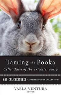 Taming the Pooka, Celtic Tales of the Trickster Fairy