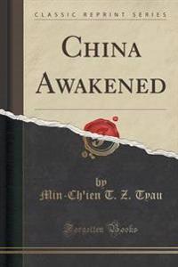 China Awakened (Classic Reprint)