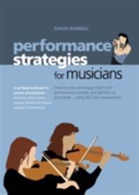 Performance Strategies for Musicians How to Overcome Stage Fright