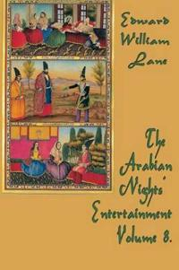 The Arabian Nights' Entertainment Volume 8.