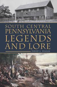 South Central Pennsylvania Legends & Lore