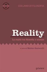 Reality. La Realta Tra Filosofia E Scienze