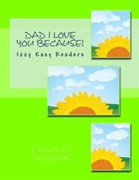 Dad I Love You Because!: The Izzy Series