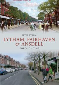 Lytham, Fairhaven & Ansdell Through Time