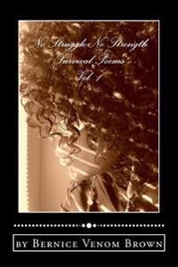 No Struggle No Strength (Vol. 1): Survival Poems