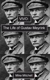 Vivo; The Life of Gustav Meyrink
