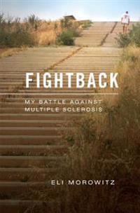 Fightback: My Battle Against Multiple Sclerosis