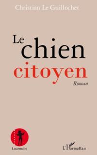 Le chien citoyen - roman